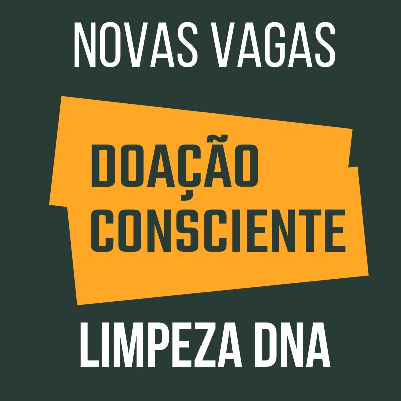 LIMPEZA DNA – doação consciente
